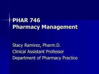 PHAR 746 Pharmacy Management