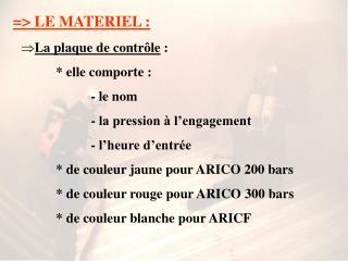 => LE MATERIEL :