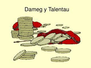 Dameg y Talentau