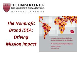 The Nonprofit Brand IDEA:  Driving  Mission Impact