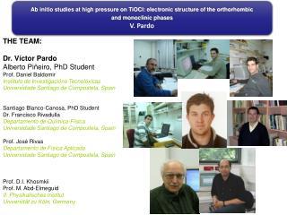 THE TEAM: Dr. Víctor Pardo Alberto Piñeiro, PhD Student Prof. Daniel Baldomir