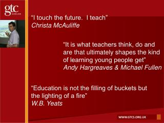 """I touch the future.  I teach"" Christa McAuliffe"