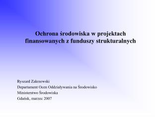 Ochrona środowiska w projektach finansowanych z funduszy strukturalnych