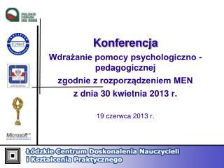 Konferencja Wdrażanie pomocy psychologiczno - pedagogicznej zgodnie z rozporządzeniem MEN