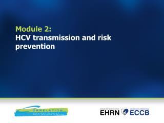 Module 2:  HCV transmission and risk prevention