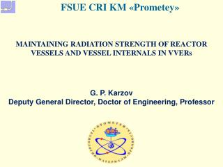 MAINTAINING RADIATION STRENGTH OF REACTOR VESSELS AND VESSEL INTERNALS IN VVERs