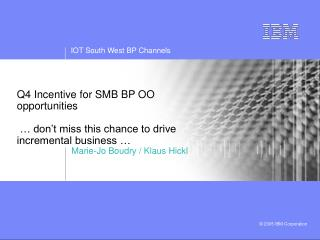 Q4 Incentive for SMB BP OO opportunities  … don't miss this chance to drive incremental business …