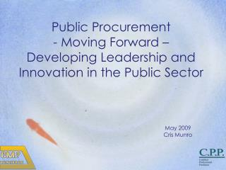 Public Procurement - Moving Forward �  Developing Leadership and Innovation in the Public Sector