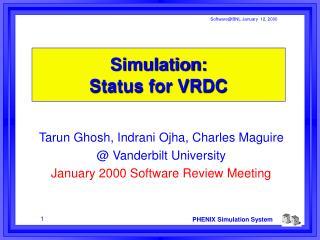 Simulation:  Status for VRDC
