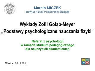 """Wykłady Zofii Gołąb-Meyer """"Podstawy psychologiczne nauczania fizyki"""""""