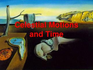 Celestial Motions and Time