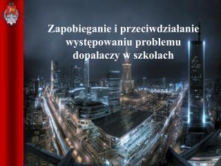 Zapobieganie i przeciwdzia?anie wyst?powania problemu dopalaczy szko?ach Warszawa 2011 r.