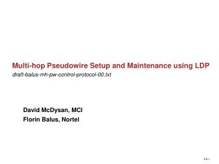 Multi-hop Pseudowire Setup and Maintenance using LDP draft-balus-mh-pw-control-protocol-00.txt