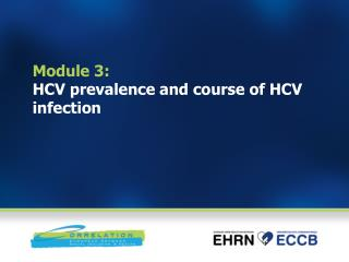 Module 3:  HCV prevalence and course of HCV infection