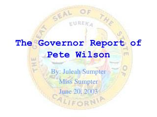The Governor Report of            Pete Wilson