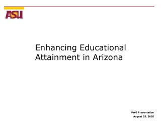 Enhancing Educational  Attainment in Arizona