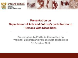 Presentation on  Department of Arts and Culture's contribution to Persons with Disabilities