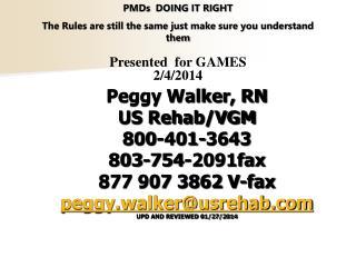 Peggy Walker, RN US Rehab/VGM 800-401-3643 803-754-2091fax 877 907 3862 V-fax