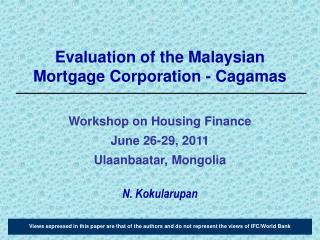 Evaluation of the Malaysian Mortgage Corporation -  Cagamas