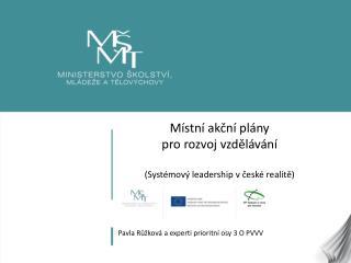Místní akční plány  pro rozvoj vzdělávání (Systémový leadership v české realitě)