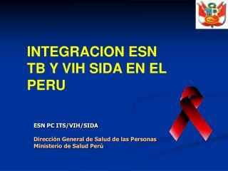 INTEGRACION ESN TB Y VIH SIDA EN EL PERU