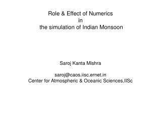 Role & Effect of Numerics in   the simulation of Indian Monsoon