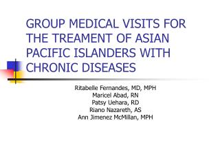 GROUP MEDICAL VISITS FOR THE TREAMENT OF ASIAN PACIFIC ISLANDERS WITH CHRONIC DISEASES
