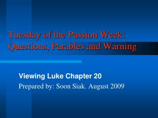 Tuesday of the Passion Week: Questions, Parables and Warning