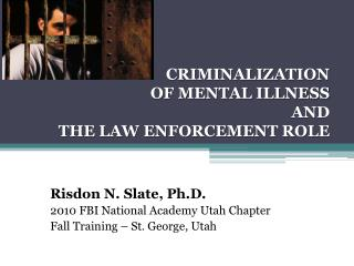 CRIMINALIZATION OF MENTAL ILLNESS  AND THE LAW ENFORCEMENT ROLE