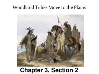 Woodland Tribes Move to the Plains