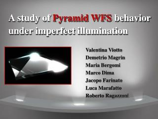 A study of  Pyramid WFS  behavior under imperfect illumination