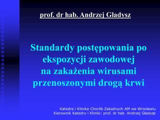 Standardy postępowania po ekspozycji zawodowej  na zakażenia wirusami przenoszonymi drogą krwi