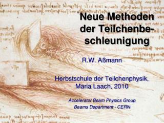 Neue Methoden der Teilchenbe-schleunigung