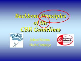 Backbone Principles of the  CBR Guidelines