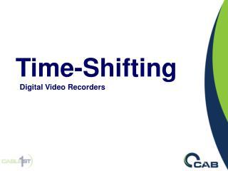 Time-Shifting   Digital Video Recorders