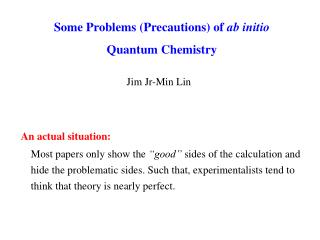 Some Problems (Precautions) of  ab initio  Quantum Chemistry