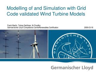 Modelling of and Simulation with Grid Code validated  Wind Turbine Models