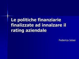 Le politiche finanziarie finalizzate ad innalzare il rating aziendale