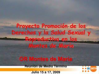 Proyecto Promoción de los Derechos y la Salud Sexual y Reproductiva en los  Montes de María