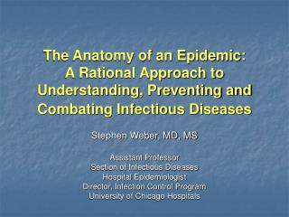 The Anatomy of an Epidemic:  A Rational Approach to Understanding, Preventing and Combating Infectious Diseases