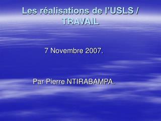 Les réalisations de l'USLS / TRAVAIL