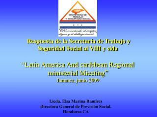 Licda. Elsa Marina Ramírez Directora General de Previsión Social.  Honduras CA