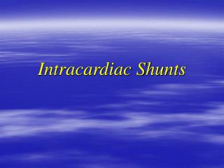 Intracardiac Shunts