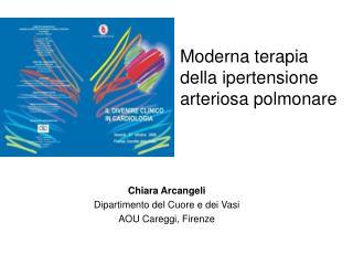 Chiara Arcangeli Dipartimento del Cuore e dei Vasi AOU Careggi, Firenze