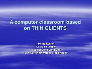 A computer classroom based on THIN CLIENTS