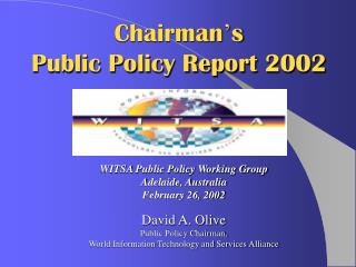 David A. Olive Public Policy Chairman,  World Information Technology and Services Alliance