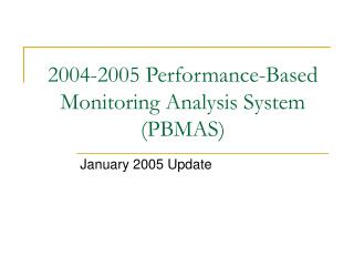 2004-2005 Performance-Based Monitoring Analysis System (PBMAS)