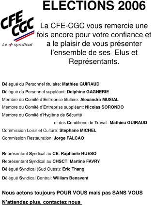 ELECTIONS 2006  La CFE-CGC vous remercie une fois encore pour votre confiance et a le plaisir de vous pr senter  l ensem