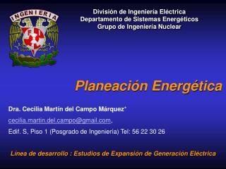 División de Ingeniería Eléctrica Departamento de Sistemas Energéticos Grupo de Ingeniería Nuclear