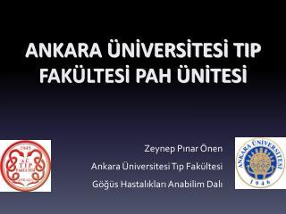 Zeynep Pınar Önen Ankara Üniversitesi Tıp Fakültesi  Göğüs Hastalıkları Anabilim Dalı